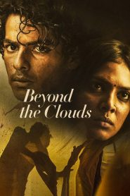Beyond the Clouds (2018) HD Full Movie Watch Online