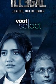 illegal – Justice, Out of Order (2020) Hindi Season 1 Watch Online & Download